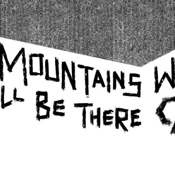 The Mountains Will Still Be There